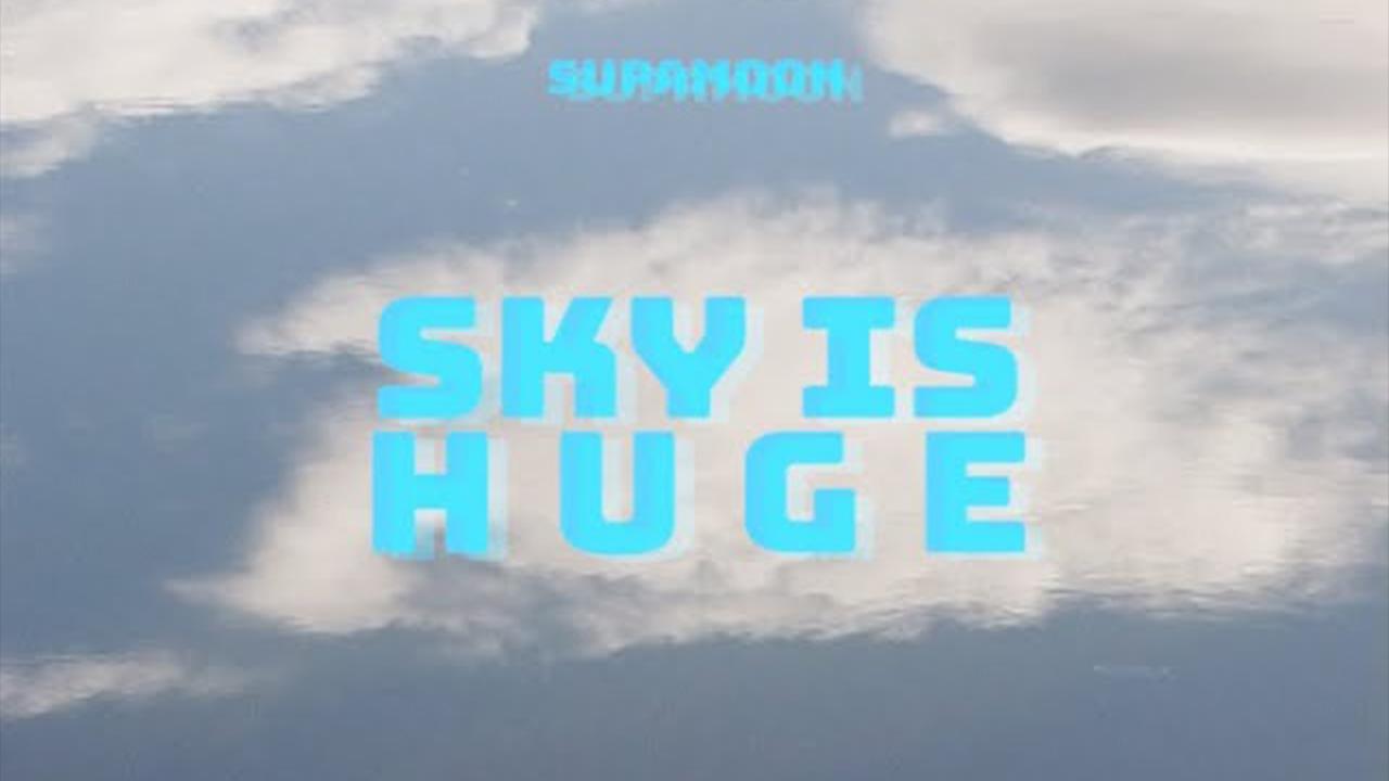 SKY IS HUGE
